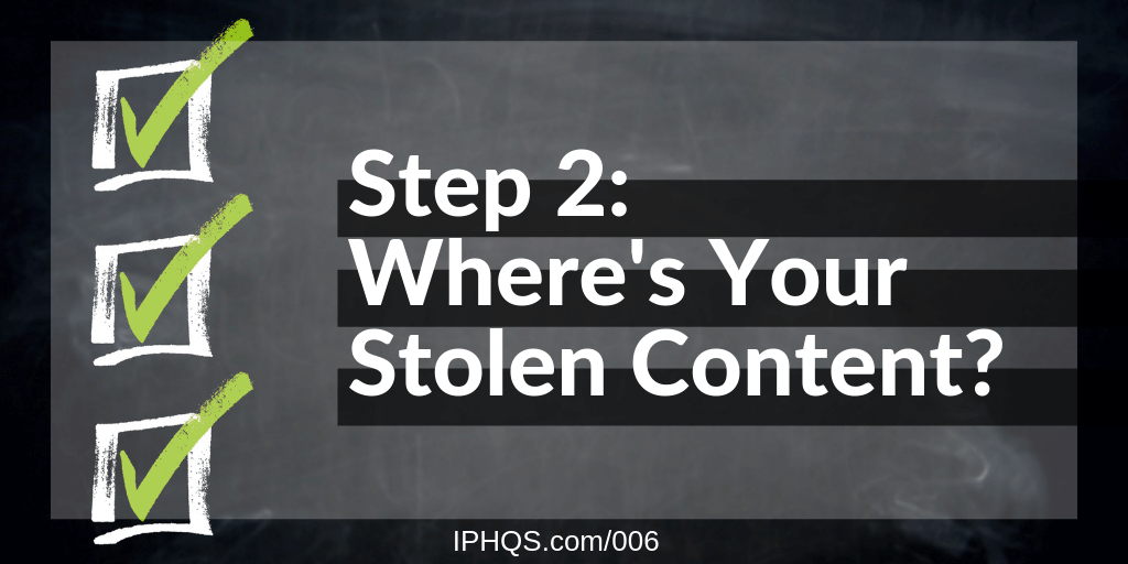 Step 2: Where's Your Stolen Content?