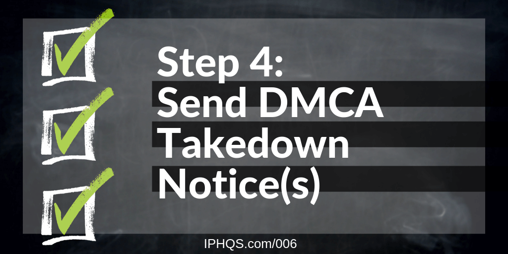 Step 4: Send DMCA Takedown Notices