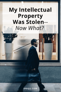 My intellectual property was stolen. What do I do now?